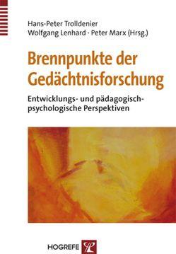 Brennpunkte der Gedächtnisforschung von Lenhard,  Wolfgang, Marx,  Peter, Trolldenier,  Hans-Peter