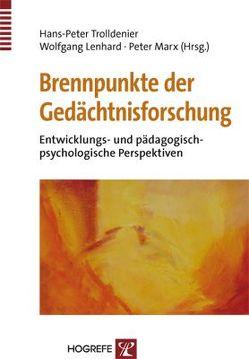 Brennpunkte der Gedächtnisforschung von Lenhard,  Wolfgang, Marx,  Peter, Trolldenier,  Hans P