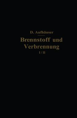 Brennstoff und Verbrennung von Aufhäuser,  D.