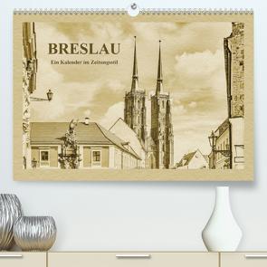Breslau – Ein Kalender im Zeitungsstil (Premium, hochwertiger DIN A2 Wandkalender 2021, Kunstdruck in Hochglanz) von Kirsch,  Gunter