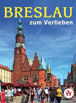Breslau zum Verlieben von Maruszak,  Marek