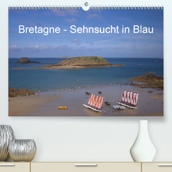 Bretagne – Sehnsucht in Blau (Premium, hochwertiger DIN A2 Wandkalender 2020, Kunstdruck in Hochglanz) von Metzke,  Angelika