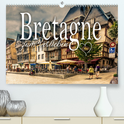 Bretagne zum Verlieben (Premium, hochwertiger DIN A2 Wandkalender 2020, Kunstdruck in Hochglanz) von Schöb,  Monika