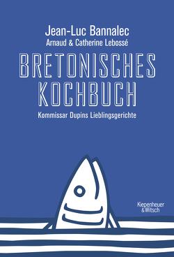 Bretonisches Kochbuch von Bannalec,  Jean-Luc