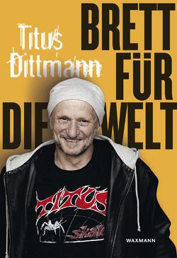 Brett für die Welt von Dittmann,  Titus, Matthiass,  Michael