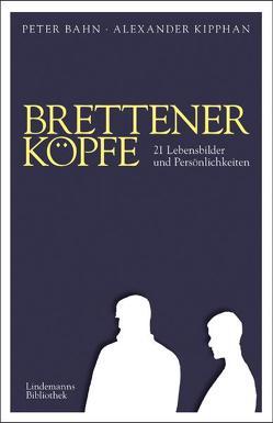 Brettener Köpfe von Bahn,  Peter, Kipphan,  Alexander, Lindemann,  Thomas