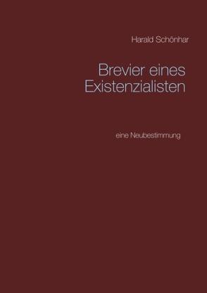 Brevier eines Existenzialisten von Schönhar,  Harald