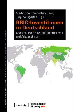 BRIC-Investitionen in Deutschland von Franz,  Martin, Henn,  Sebastian, Weingarten,  Jörg