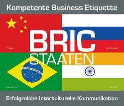 BRIC Staaten – Kompetente Business Etiquette, erfolgreiche interkulturelle Kommunikation von Gazheli-Holzapfel,  Thomas, Koch,  Tobias, von Lerchenfeld,  Eggolf