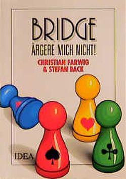 Bridge ärgere mich nicht! von Back,  Stefan, Farwig,  Christian