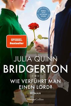 Bridgerton – Wie verführt man einen Lord? von Quinn,  Julia