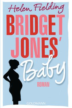Bridget Jones' Baby von Diemerling,  Karin, Fielding,  Helen, Reissig,  Heike, Retterbush,  Stefanie