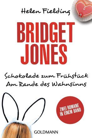 Bridget Jones – Schokolade zum Frühstück/Am Rande des Wahnsinns von Böckler,  Ariane, Fielding,  Helen, Ingendaay,  Marcus