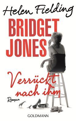 Bridget Jones – Verrückt nach ihm von Fielding,  Helen, Ingendaay,  Marcus