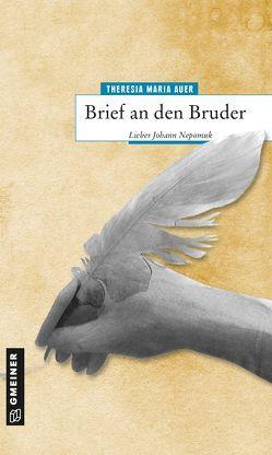 Brief an den Bruder von Auer,  Theresia Maria