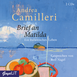 Brief an Matilda. Ein italienisches Leben von Camilleri,  Andrea, Nagel,  Rolf