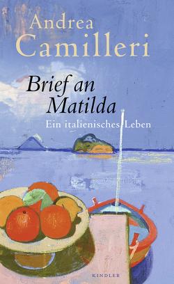 Brief an Matilda von Camilleri,  Andrea, Kopetzki,  Annette