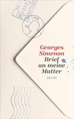 Brief an meine Mutter von Grünberg,  Arnon, Simenon,  Georges, Walz,  Melanie