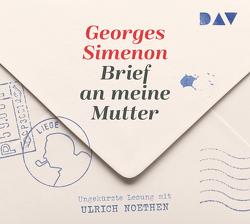 Brief an meine Mutter von Noethen,  Ulrich, Simenon,  Georges, Walz,  Melanie