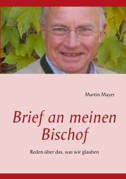 Brief an meinen Bischof von Mayer,  Martin