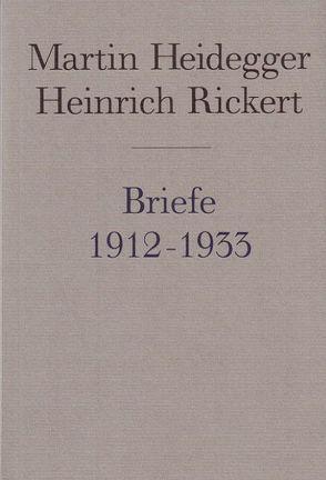 Briefe 1912 bis 1933 und andere Dokumente / Briefe 1912 bis 1933 und andere Dokumente von Denker,  Alfred, Heidegger,  Martin, Rickert,  Heinrich