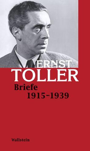Briefe 1915-1939 von Gerstenbräun,  Martin, Neuhaus,  Stefan, Reimers,  Kirsten, Scholz,  Gerhard, Toller,  Ernst, Zanol,  Irene