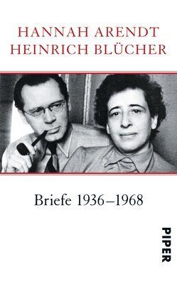 Briefe 1936–1968 von Arendt,  Hannah, Blücher,  Heinrich, Köhler,  Lotte