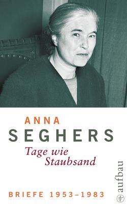 Briefe 1953-1983 von Giesecke,  Almut, Seghers,  Anna, Zehl Romero,  Christiane