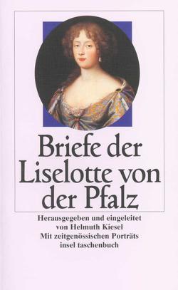 Briefe von Kiesel,  Helmuth, von der Pfalz,  Liselotte