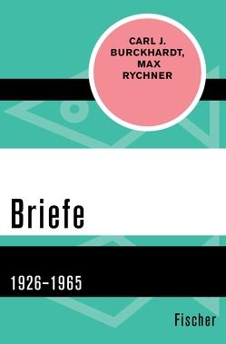 Briefe von Burckhardt,  Carl J, Mertz-Rychner,  Claudia, Rychner,  Max