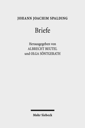 Briefe von Beutel,  Albrecht, Söntgerath,  Olga, Spalding,  Johann J