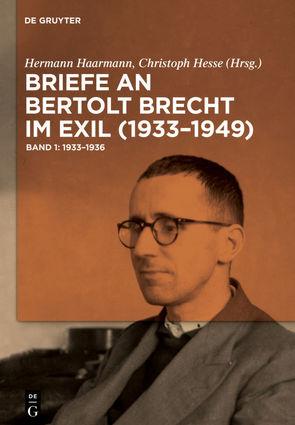 Briefe an Bertolt Brecht im Exil (1933–1949) von Haarmann,  Hermann, Hesse,  Christoph