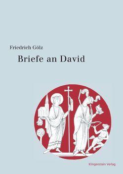 Briefe an David von Gölz,  Friedrich