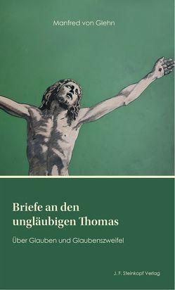 Briefe an den ungläubigen Thomas von von Glehn,  Manfred
