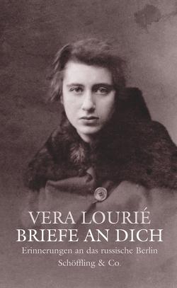 Briefe an Dich von Liebermann,  Doris, Lourié,  Vera