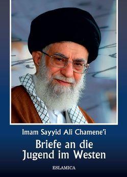 Briefe an die Jugend im Westen von Chamene'i,  Imam Sayyid Ali