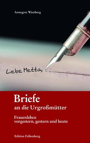 Briefe an die Urgroßmütter von Wienberg,  Annegret
