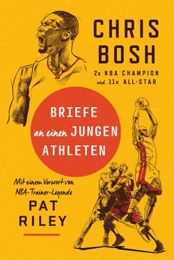 Briefe an einen jungen Athleten von Bosh,  Chris