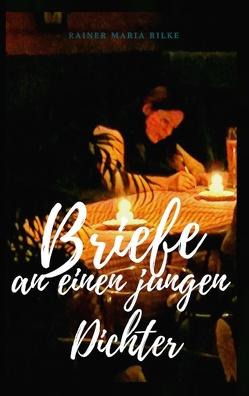 Briefe an einen jungen Dichter von Rilke,  Rainer Maria