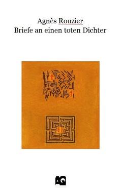 Briefe an einen toten Dichter von Rouzier,  Agnès, Stegentritt,  Erwin