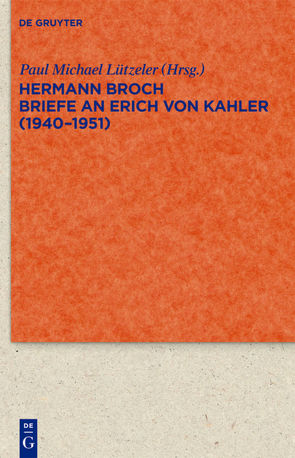 Briefe an Erich von Kahler (1940-1951) von Broch,  Hermann, Lützeler,  Paul-Michael