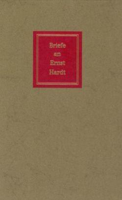 Briefe an Ernst Hardt von Goetz-Hardt,  Tilla, Meyer,  Jochen