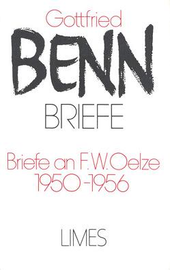 Briefe / Briefe an F. W. Oelze. 1950-1956 von Benn,  Gottfried, Schröder,  Jürgen, Steinhagen,  Harald