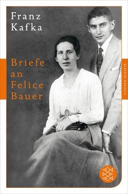 Briefe an Felice Bauer von Kafka,  Franz, Koch,  Hans Gerd