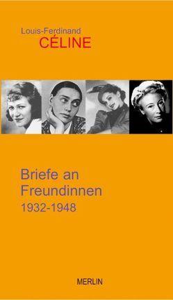 Briefe an Freundinnen von Céline,  Louis F, Hock,  Katarina