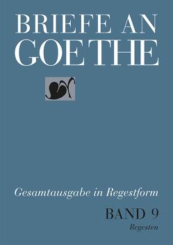 Briefe an Goethe von Bischof,  Ulrike, Hain,  Christian, Koltes,  Manfred, Schaefer,  Sabine