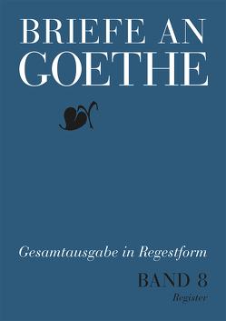 Briefe an Goethe von Bischof,  Ulrike, Koltes,  Manfred, Schaefer,  Sabine