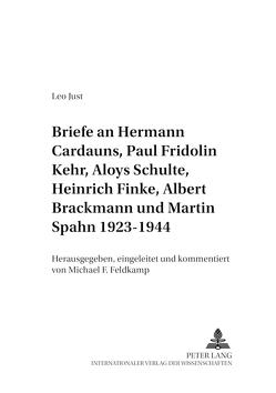 Briefe an Hermann Cardauns, Paul Fridolin Kehr, Aloys Schulte, Heinrich Finke, Albert Brackmann und Martin Spahn 1923-1944 von Feldkamp,  Michael F.