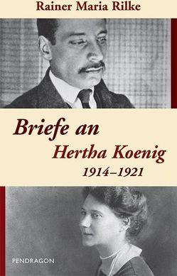 Briefe an Hertha Koenig — 1914-1921 von Neteler,  Theo, Rilke,  Rainer M