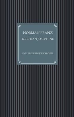 Briefe an Josephine von Franz,  Norman